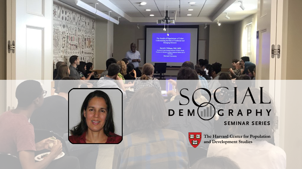 Social Demography Seminar taking place at Harvard Center for Population and Development Studies