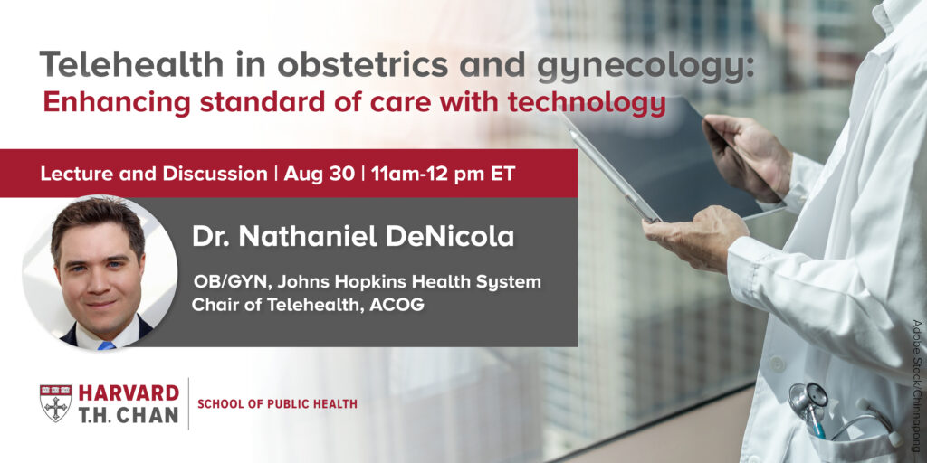 """Dr. Nathaniel DeNicola will be giving a virtual lecture and discussion about """"Telehealth in obstetrics and gynecology: Enhancing standard of care with technology"""" on August 30 from 11am-12pm ET."""