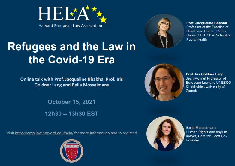 Refugees and the Law in the Covid-19 Era - an online talk with Prof Jacqueline Bhabha, Prof Iris Goldner Lang and Bella Mosselmans
