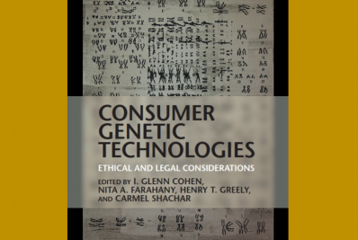 Book Launch: Consumer Genetic Technologies: Ethical and Legal Considerations