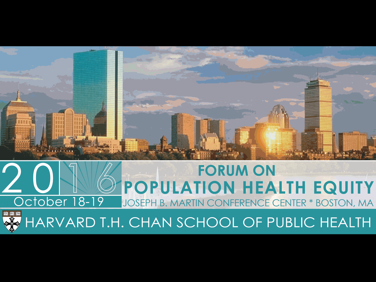 Harvard Chan School to hold 2nd Annual Forum on Population Health Equity