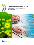 OECD Skills Outlook 2013: First Results from the Survey of Adult Skills Cover