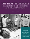 The Health Literacy Environment of Hospitals and Health Centers – Partners for Action: Making Your Healthcare Facility Literacy-Friendly Cover