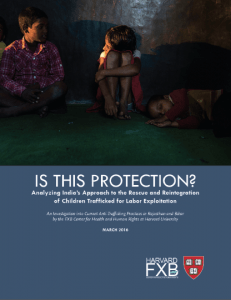 An Investigation into Current Anti-Trafficking Practices in Rajasthan and Bihar by the FXB Center for Health and Human Rights at Harvard University