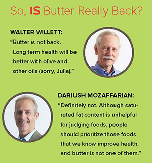Is butter really back? Walter Willett and Dariush Mozaffarian
