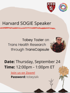 Flyer for Harvard SOGIE's speaker series, featuring Tobey Tozier on Trans Health Research through TransCapsule.
