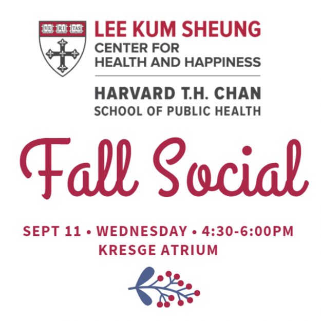 Flyer for center for health and happiness fall social event on September 11 at 4:30-6:00pm in the Kresge Atrium