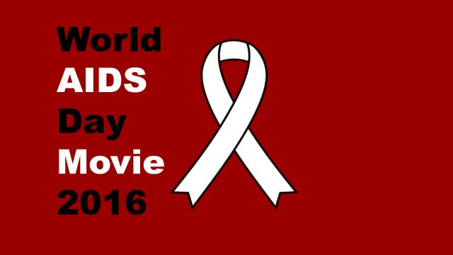 World AIDS Day Movie 2016