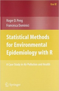 Statistical Methods for Environmental Epidemiology with R: A Case Study in Air Pollution and Health Book Cover
