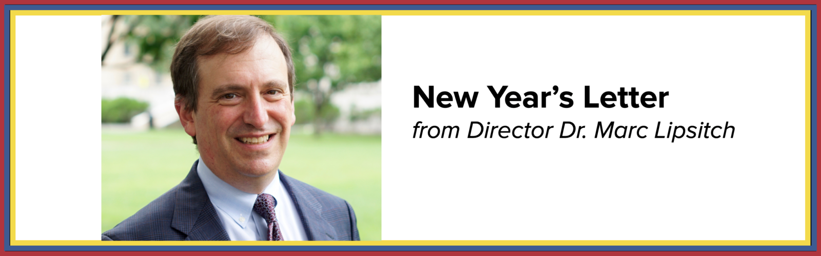 New Year's Letter from Director Dr. Marc Lipsitch