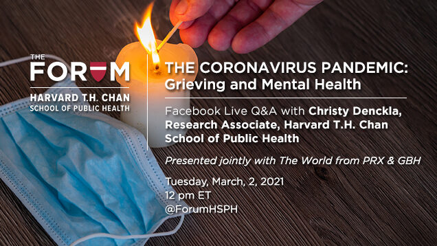 The Coronavirus Pandemic: Presented jointly by The Forum at the Harvard T.H. Chan School of Public Health and The World from PRX & GBH