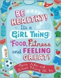 Be Healthy Its a Girl Thing (be-healthy-its-a-girl-thing.jpg)