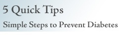 5 Quick tips: simple steps to prevent diabetes