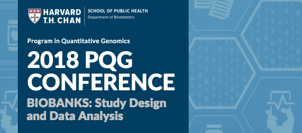 Register Now for the 2018 PQG Conference! Biobanks: Study Design & Data Analysis