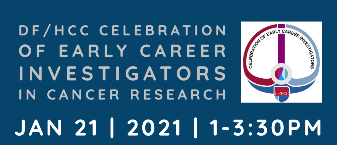 DF/HCC Celebration of Early Career Investigators in Cancer Research