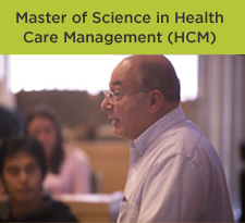Master of Science in Health Care Management (HCM) Degree Program