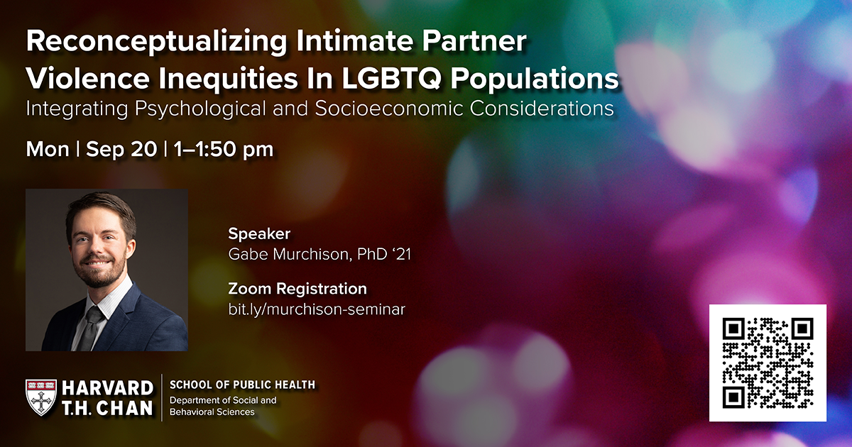 """SBS seminar featured Gabe Murchison on """"Reconceptualizing IPV Inequities in LGBTQ Populations"""" on September 20, 2021 at 1pm. To RSVP: https://bit.ly/murchison-seminar"""