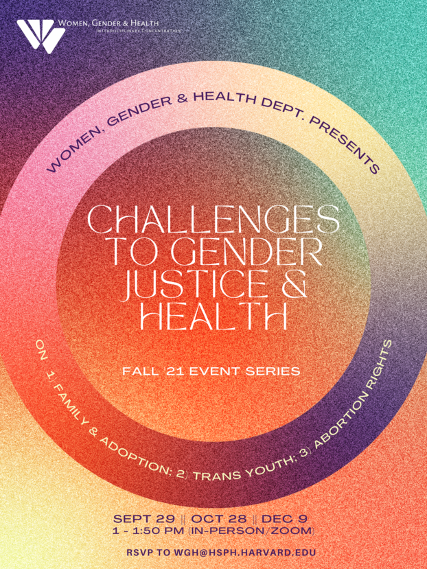 """WGH Monthly Events on """"Challenges to Gender Justice and Health Series"""" on September 29, October 28, and December 9 from 1 to 1:50 P.M. at Kresge 502"""