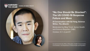 Webinar featuring Ed Yong from The Atlantic on Wednesday, October 21, 2020